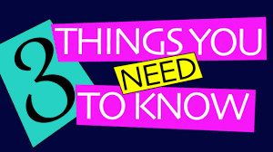 Three Things You Need to Know